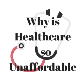 Why is Healthcare so Unaffordable_